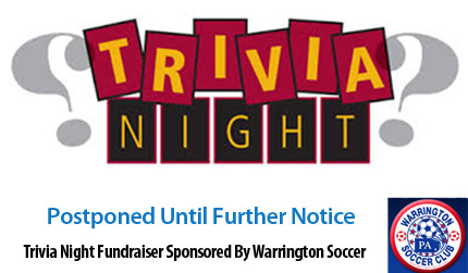 Warrington Soccer Club Trivia Night Fundraiser Postponed